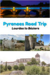 Pyrenees Road Trip from Lourdes to Beziers including several charming French villages along the way.
