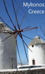 The iconic Mykonos windmills and white washed buildings the Mykonos cruise port stop really special. It's one of many Mykonos images