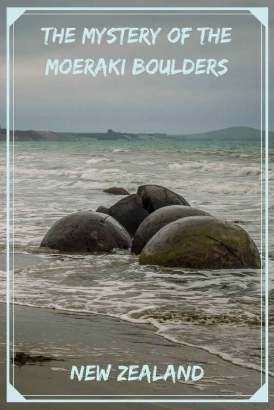The Mystery of the Moeraki Boulders on the South Island of New Zealand
