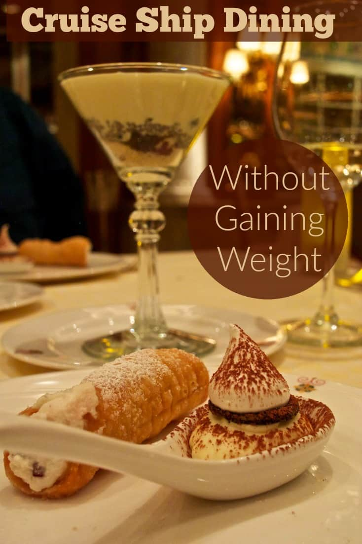 Eating onboard a cruise ship with gaining weight is possible, despite the challenge of all the delicious options available.