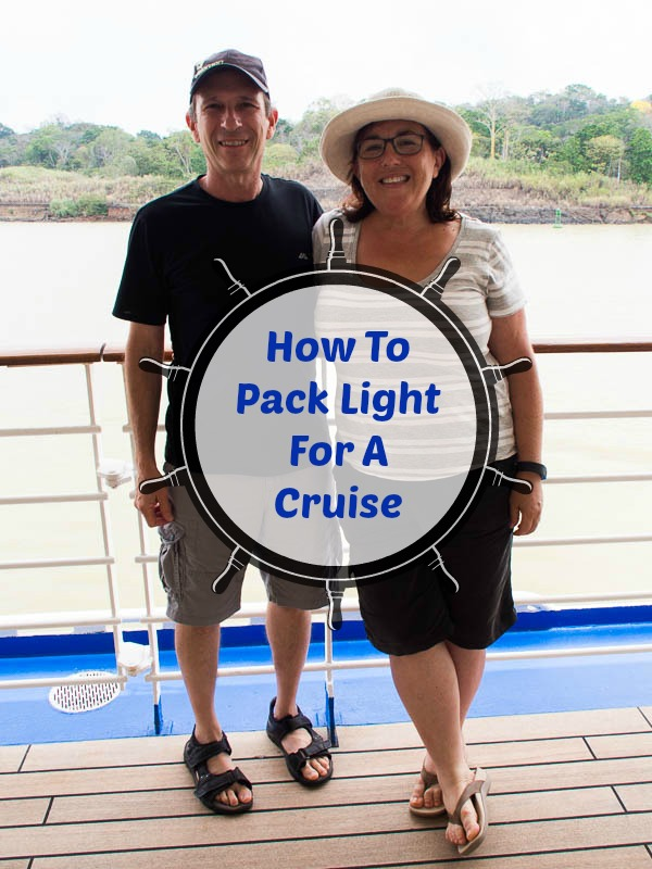 Tips and a packing list to travel light on a cruise or anytime. If we can do it, so can you!