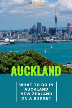 Tips to enjoy Auckland New Zealand on a budget.