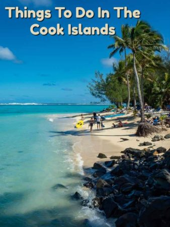 Things to do in the Cook Islands. It's a Pristine tropical paradise in the Southern Pacific Ocean with a few surprising things to do.