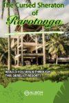 This cursed Sheraton hotel in Rarotonga