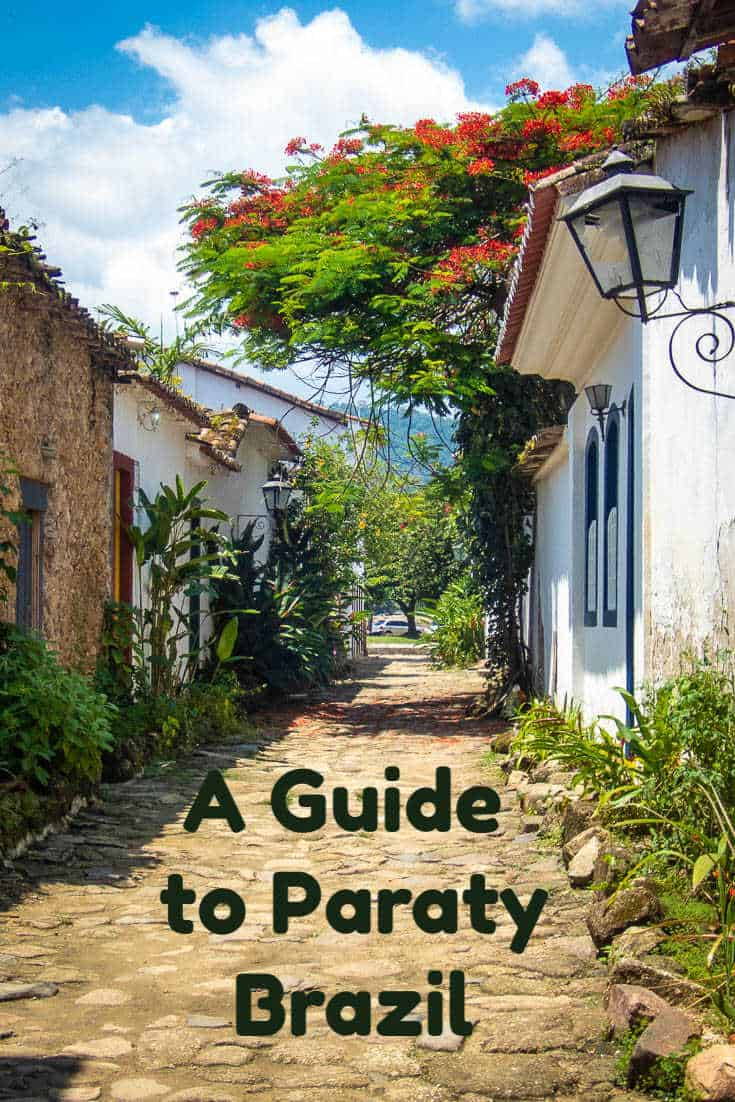 The charming seaside town of Paraty is a secret that I think Brazilians were trying to keep for themselves. Check out all there is to do in this tropical paradise. #travel #Brazil #Paraty #tropicalparadise