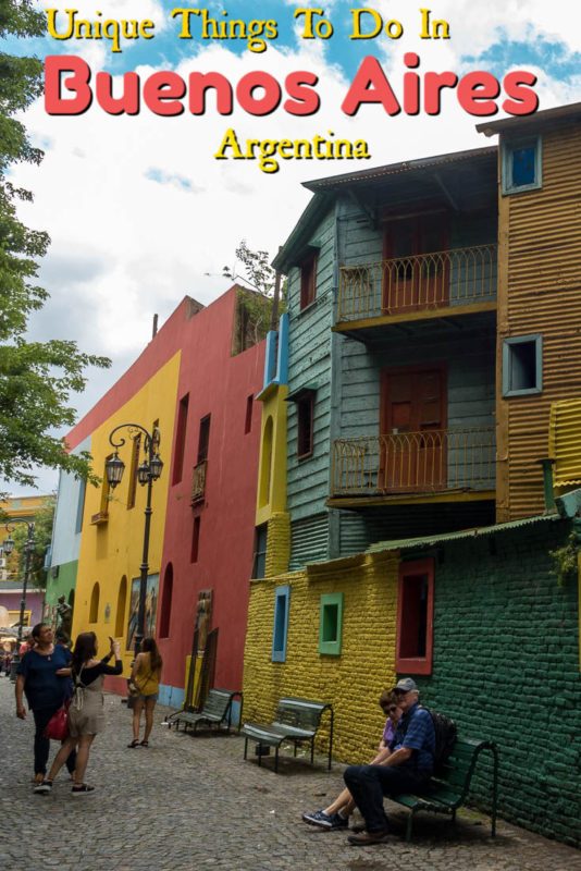 Caminito Street in La Boca, is one of the unique things to see in Buenos Aires, the cosmopolitain capital of Argentina.