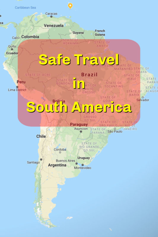 South America, like anywhere you travel, can be made safer by following a few basic safety tips.