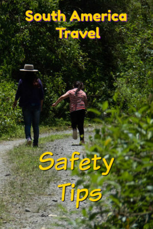 This article share tips for personal and health safety while travelling in South America