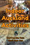 Indoor Auckland Activities for a rainy day