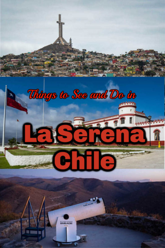 Stargaze in Elqui Valley, climb to the cross over Coquimbo, or spend the day at the beach, gardens, market, or one of 29 churches in La Serena Chile.