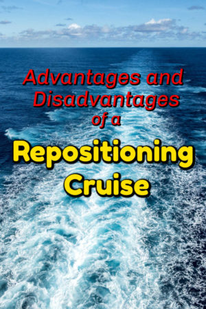 Advantages and disadvantages of repositioning cruises